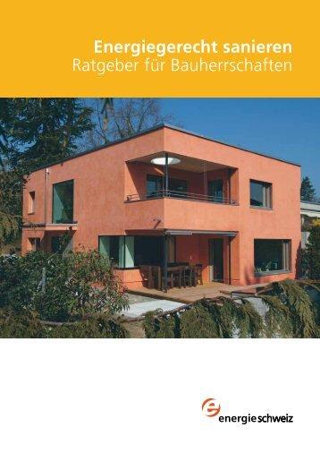 Energiegerecht sanieren Ratgeber für ... - Bundesamt für Energie BFE
