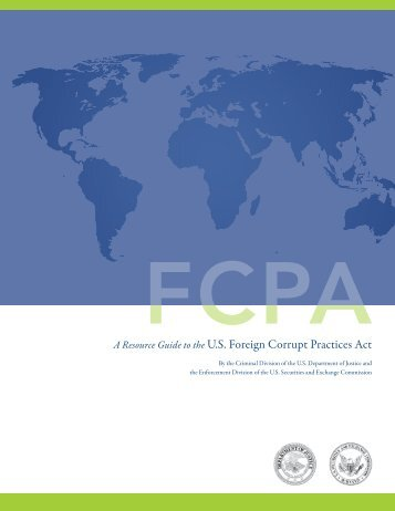 A Resource Guide to the U.S. Foreign Corrupt Practices Act