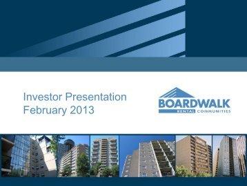 Investor Presentation February, 2013 (5mb - pdf file) - Boardwalk REIT