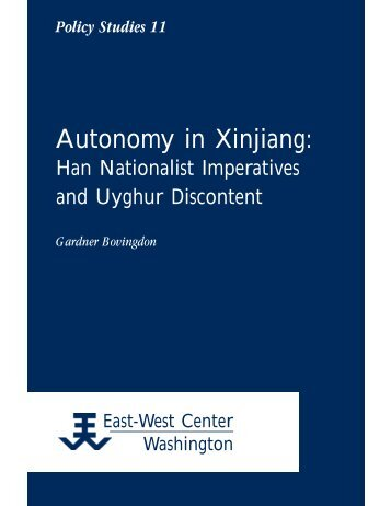 Autonomy in Xinjiang: Han Nationalist Imperatives ... - ScholarSpace