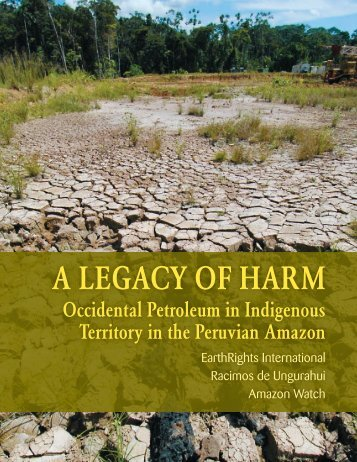 A LEGACY OF HARM - EarthRights International