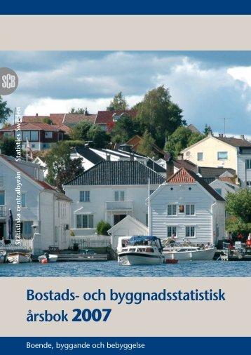 Bostads- och byggnadsstatistisk årsbok 2007 - Statistiska centralbyrån