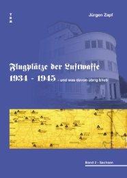 Band 2: Sachsen - Flugplätze der Luftwaffe 1934 – 1945