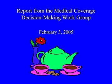 Report from the Medical Coverage Decision-Making Work Group