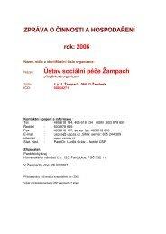 ZPRÁVA O ČINNOSTI A HOSPODAŘENÍ rok: 2006 Ústav sociální ...