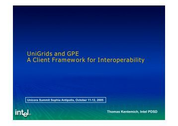 UniGrids and GPE A Client Framework for Interoperability - Unicore