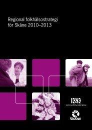 Regional folkhälsostrategi för Skåne 2010–2013 - Region Skåne