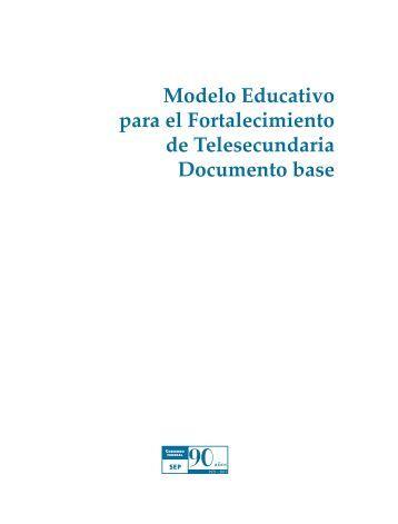 Modelo Educativo para el Fortalecimiento de Telesecundaria ...