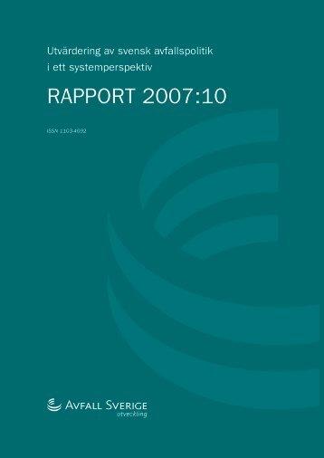 2007:10 Utvärdering av svensk avfallspolitik i ett ... - Avfall Sverige