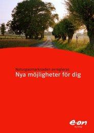 Naturgasmarknaden avregleras - Nya möjligheter för dig - E.ON