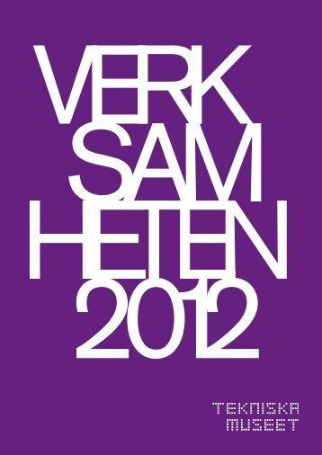 Ã…rsredovisning 2012 - Tekniska museet