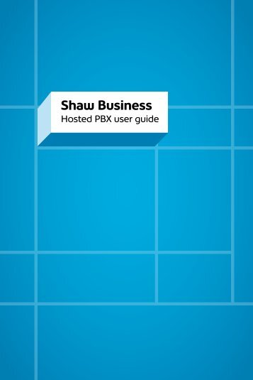 Shaw Business Hosted PBX User Guide