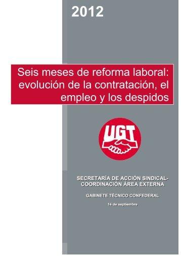 Seis meses de reforma laboral: evolución de la contratación ... - UGT