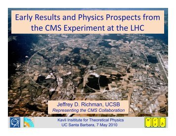Early Results and Physics Prospects from the CMS ... - UCSB HEP