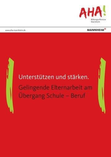 Unterstützen und stärken. Gelingende Elternarbeit ... - Stadt Mannheim