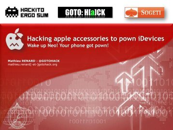 Day3-04.Hacking apple accessories to pown iDevices – Wake up Neo! Your phone got pwnd ! by Mathieu GoToHack RENARD