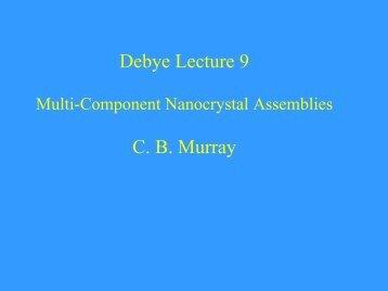 Debye Lecture 9 C. B. Murray - Debye Institute
