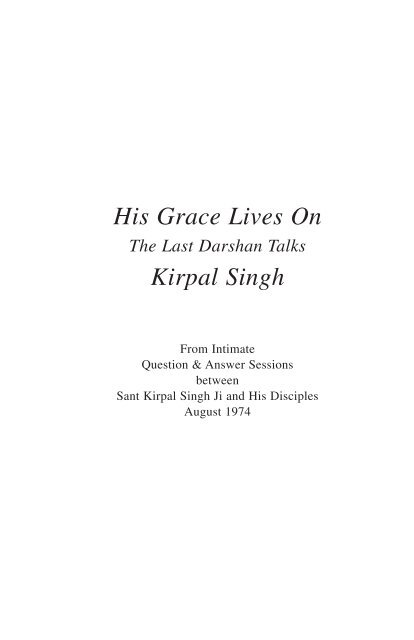 His Grace Lives On: The Last Darshan Talks - Kirpal Singh