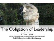 R. David Lankes SLIDES: http://www.DavidLankes.org