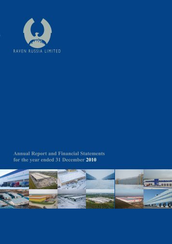 Annual Reports and Financial Statements 2010 - Raven Russia ...