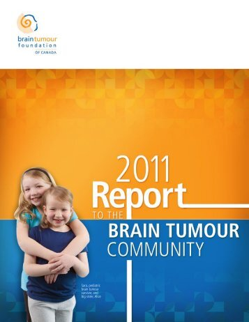 to view the 2011 Report to the Community - Brain Tumour ...