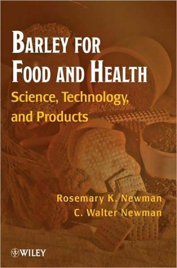 Barley for Food and Health: Science, Technology, and Products