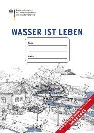 Wasser ist Leben: Schülerarbeitsheft für die ... - BMU - Bund.de