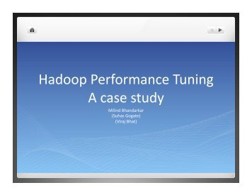 Hadoop Performance Tuning A case study - Steve Reads