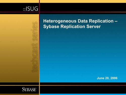 Heterogeneous Data Replication with Sybase Replication Server