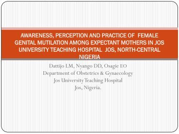 AWARENESS, PERCEPTION AND PRACTICE OF FEMALE GENITAL MUTILATION ...