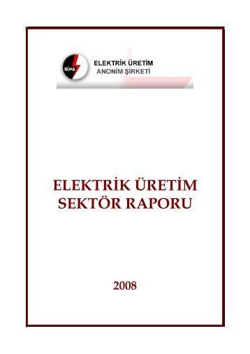 elektrđk üretđm sektör raporu - Enerji ve Tabii Kaynaklar Bakanlığı