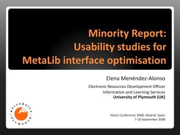 Minority Report: Usability studies for MetaLib interface ... - IGeLU