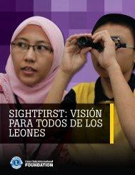 SIGHTFIRST: VISIÓN PARA TODOS DE LOS LEONES - LCIF