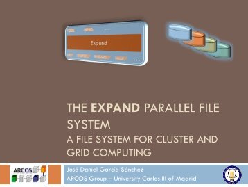 THE EXPAND PARALLEL FILE SYSTEM - Arcos