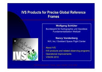 IVS Products for Precise Global Reference Frames Wolfgang Schlüter