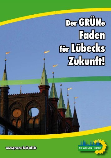 Faden für Lübecks Zukunft! - Bündnis 90/Die Grünen Lübeck
