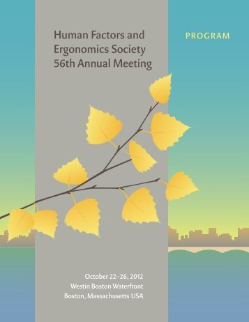 View the 2012 Annual Meeting Program - Human Factors and ...