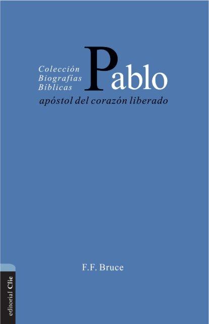 Pablo: apóstol del corazón liberado - Editorial Clie