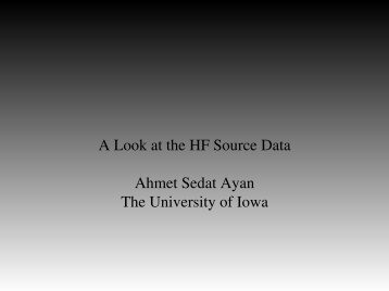 A Look at the HF Source Data Ahmet Sedat Ayan The University of ...