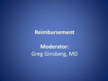 Reimbursement Moderator: Greg Ginsberg, MD - NOSCAR.org