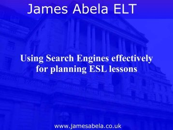 Using Search Engines effectively for planning ... - James Abela ELT