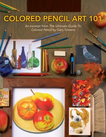 The Ultimate Guide To Colored Pencil - F+W Media