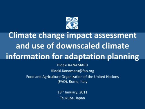 Climate change impact assessment and use of downscaled climate ...