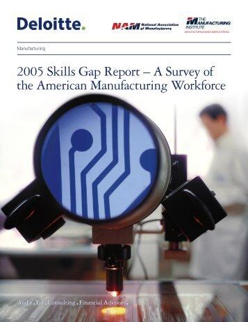 2005 Skills Gap Report - Manufacturing Institute