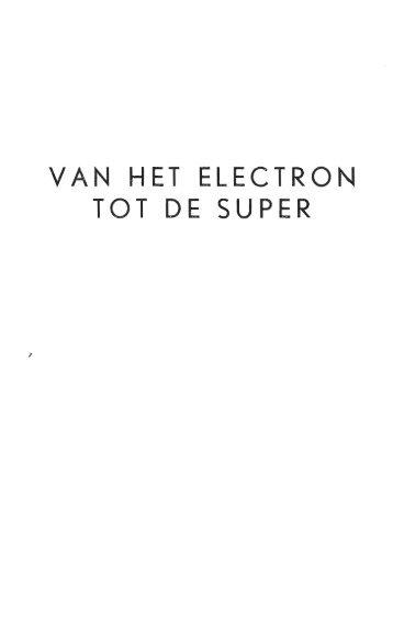 Van het electron tot de super
