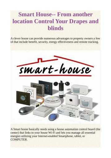Smart House-- From another location Control Your Drapes and blinds