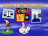O QUE É METROLOGIA?