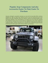 Popular Jeep Components And also Accessories Easier To Find, Easier To Purchase