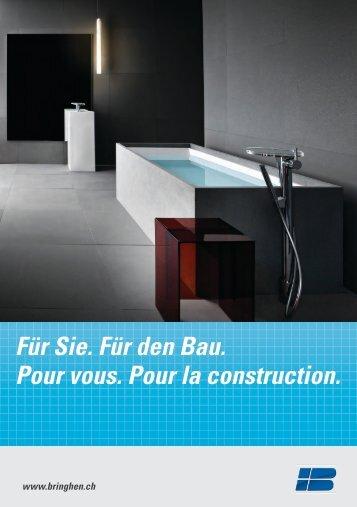 Für Sie. Für den Bau. Pour vous. Pour la construction.