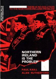 There is no solution to the Northern Ireland Problem: NORTHERN IRELAND IS THE PROBLEM